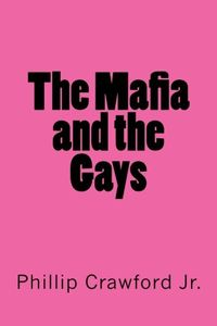 The Mafia and the Gays Paperback Cover by Phillip Crawford Jr.